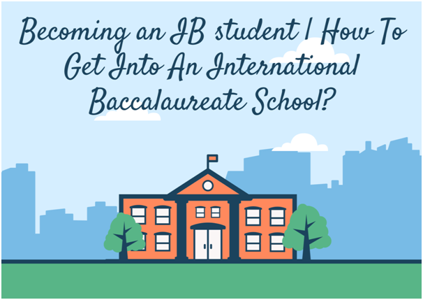 How To Get Into An International Baccalaureate School?