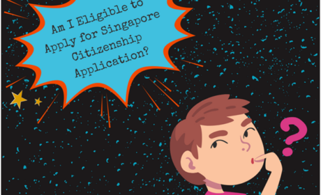 Becoming a Singapore Citizen | What Should an Applicant Need to Know?